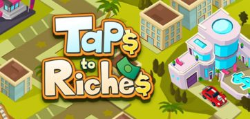 Taps to Riches Triche et Astuce Telecharger